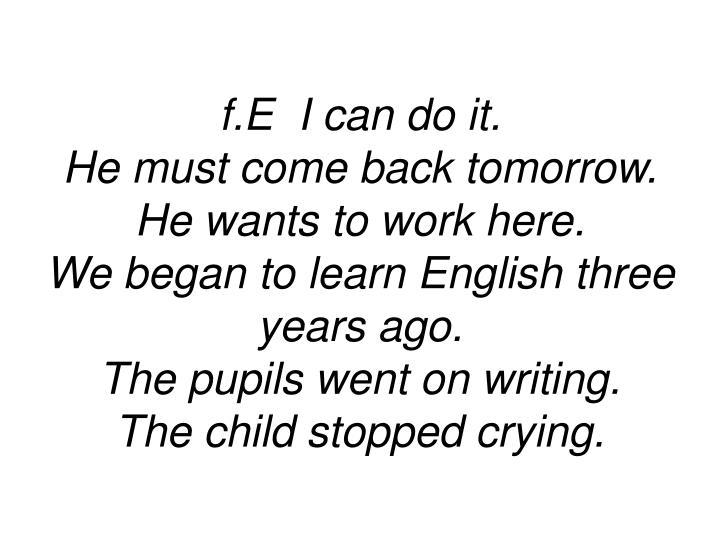 f.E  I can do it.