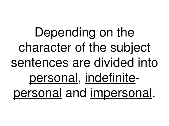 Depending on the character of the subject sentences are divided into
