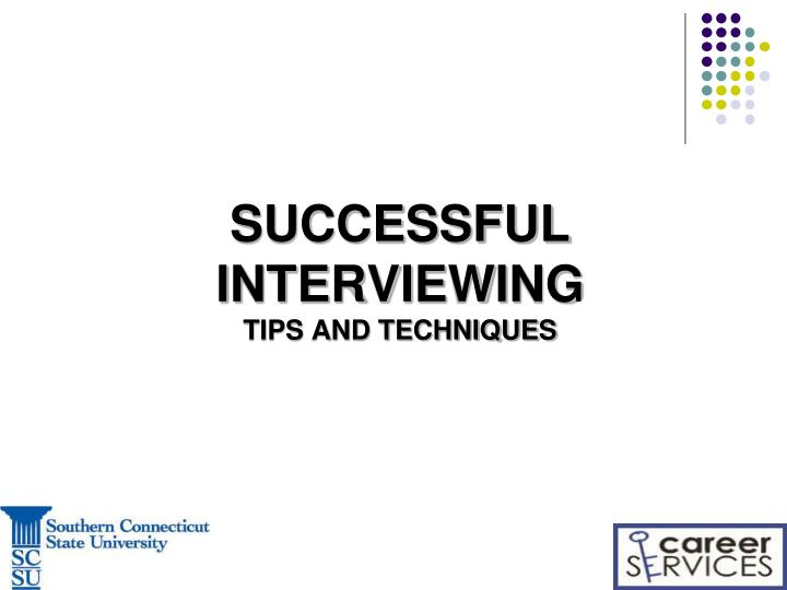 successful interviewing tips and techniques n.