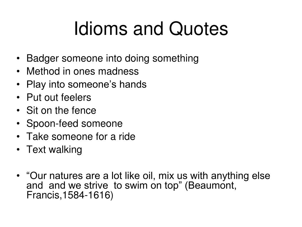 Ppt Idioms And Quotes Powerpoint Presentation Free Download Id 5465965