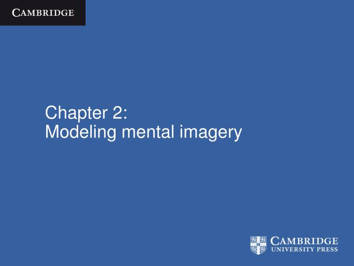 PPT - Chapter 2: Modeling mental imagery PowerPoint