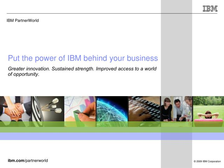 PPT - IBM PartnerWorld PowerPoint Presentation - ID:5466088