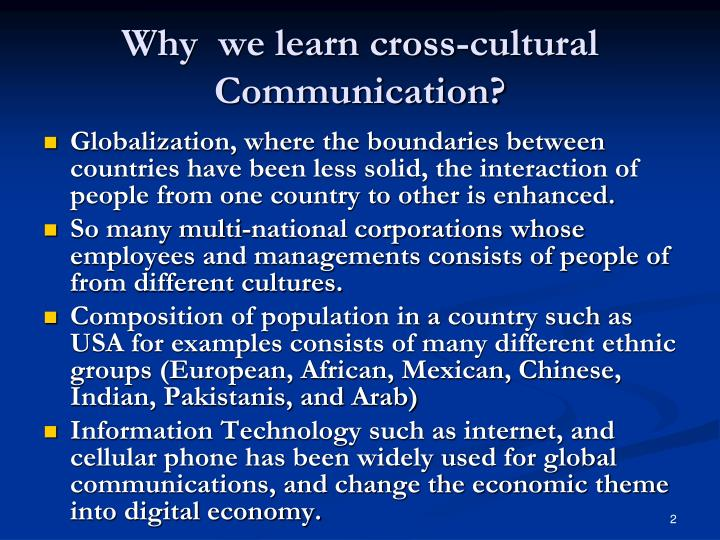 define how the cross culture communication Yet, attaining effective cross-cultural communication is not always an easy undertaking in communication, the islamic culture can be defined as a high-context culture while the a clash in cross-cultural communication occurs when neither of the parties knows how to interpret each.