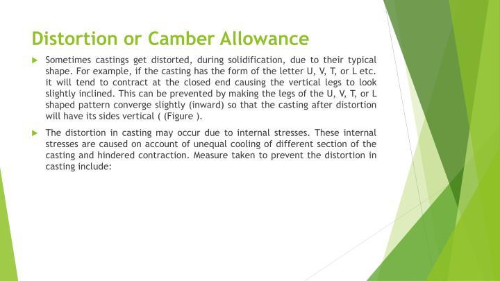 Distortion or Camber Allowance
