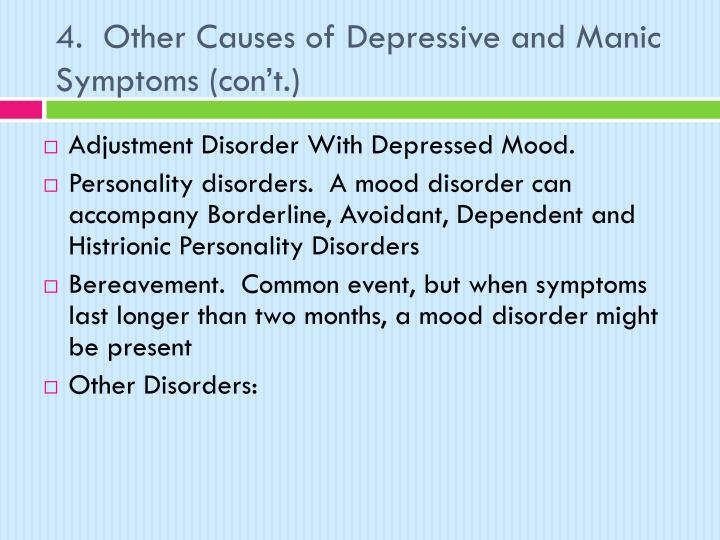 4.  Other Causes of Depressive and Manic Symptoms (con't.)