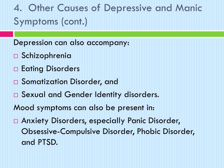 4.  Other Causes of Depressive and Manic Symptoms (cont.)
