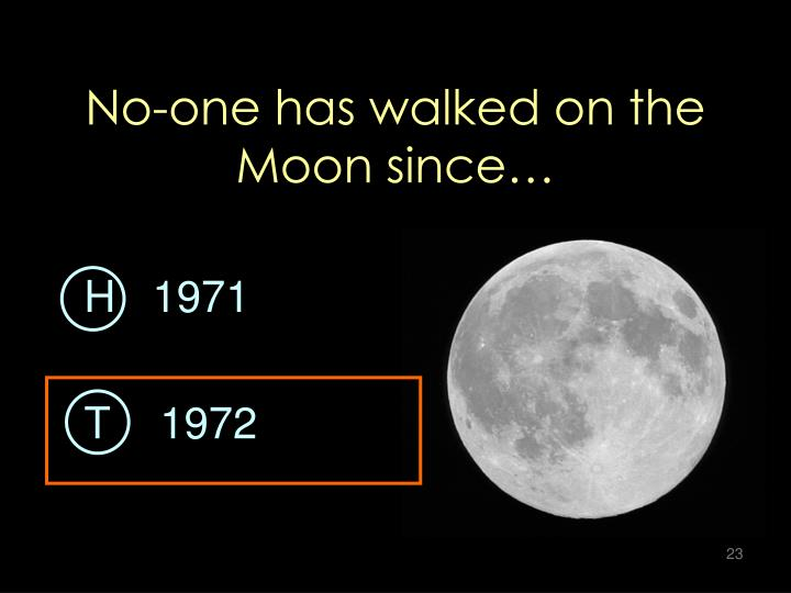 No-one has walked on the Moon since…