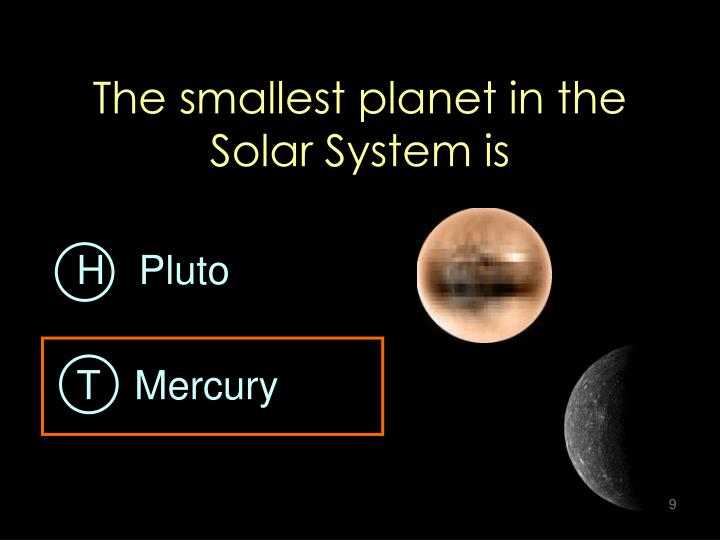 The smallest planet in the Solar System is
