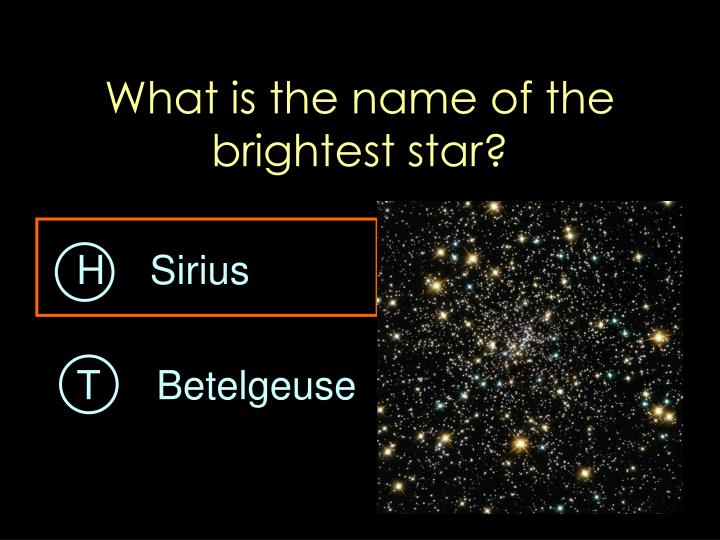 What is the name of the brightest star?
