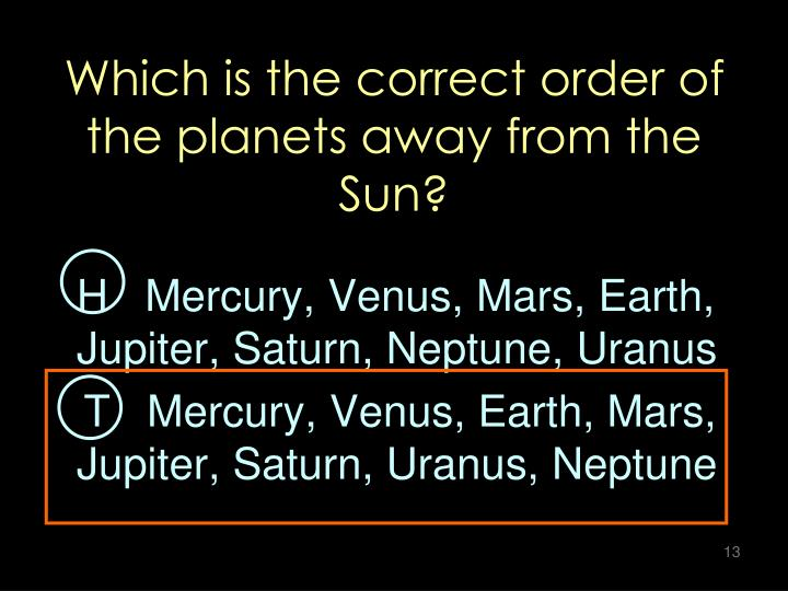 Which is the correct order of the planets away from the Sun?