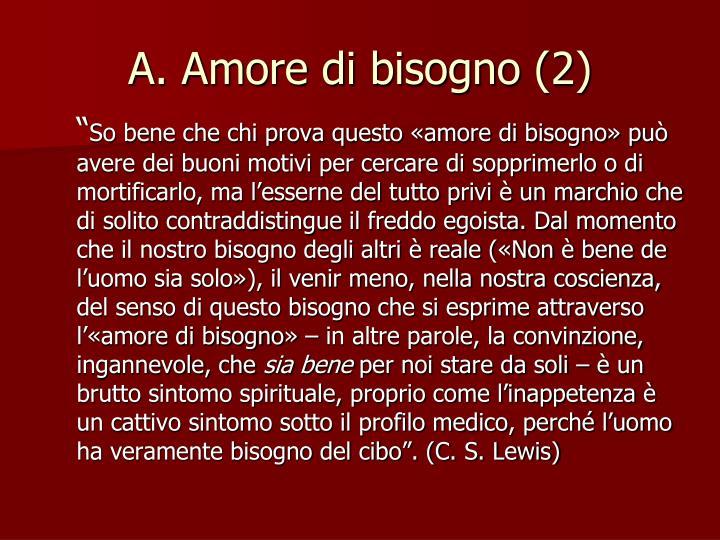 A. Amore di bisogno (2)