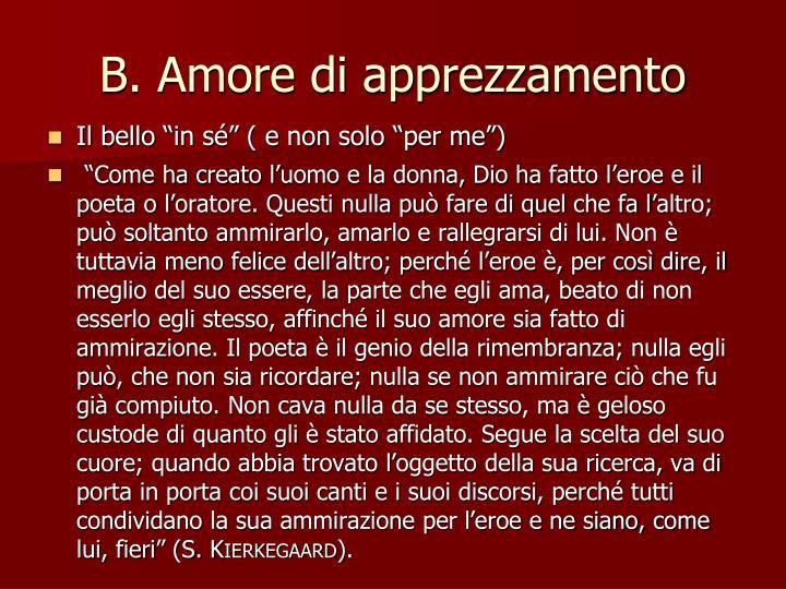B. Amore di apprezzamento