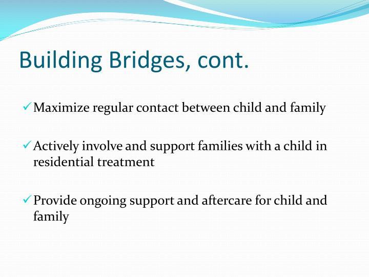 Building Bridges, cont.