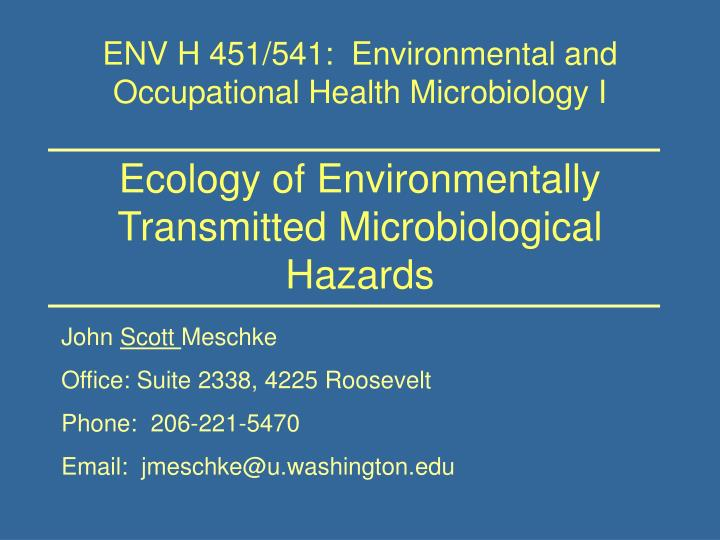 ecology of environmentally transmitted microbiological hazards n.