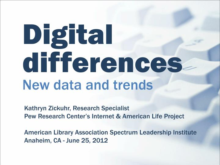 Digital differences new data and trends