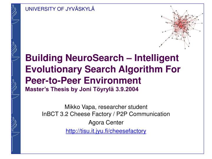 Building NeuroSearch – Intelligent Evolutionary Search Algorithm For Peer-to-Peer Environment