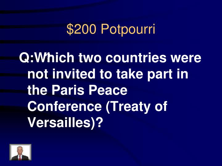 Q:Which two countries were not invited to take part in the Paris Peace Conference (Treaty of Versailles)?