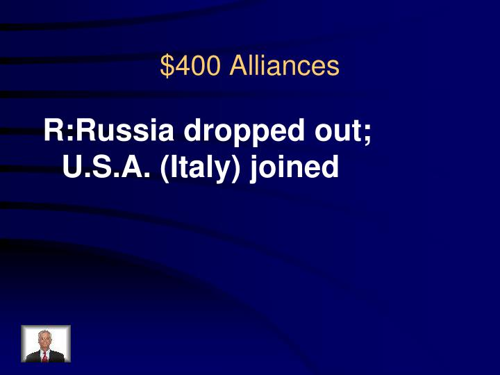 R:Russia dropped out; U.S.A. (Italy) joined
