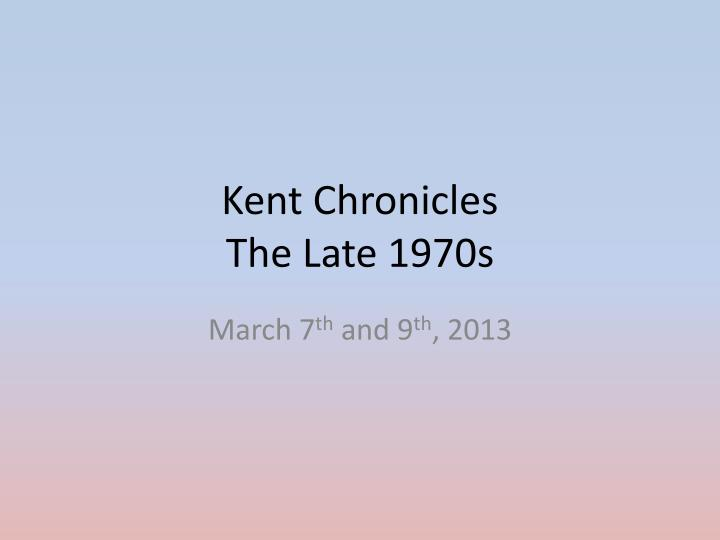 kent chronicles the late 1970s n.