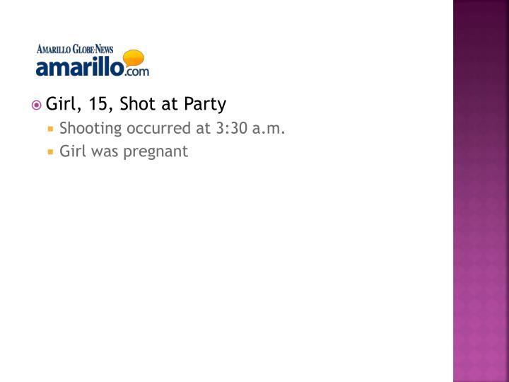 Girl, 15, Shot at Party