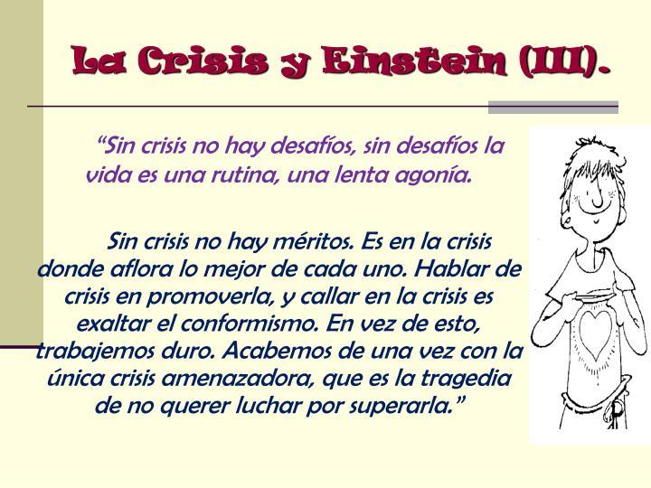 La Crisis y Einstein (III).