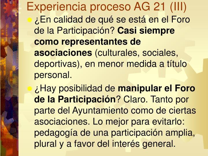 Experiencia proceso AG 21 (III)