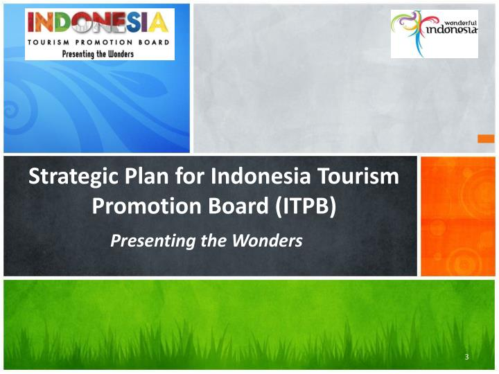 Strategic plan for indonesia tourism promotion board itpb