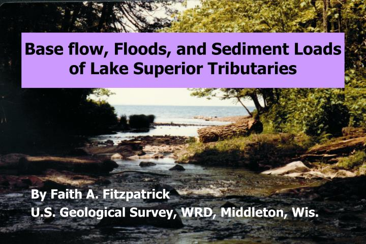 base flow floods and sediment loads of lake superior tributaries n.