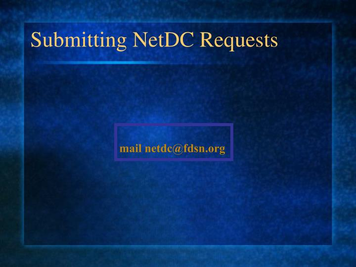 Submitting NetDC Requests