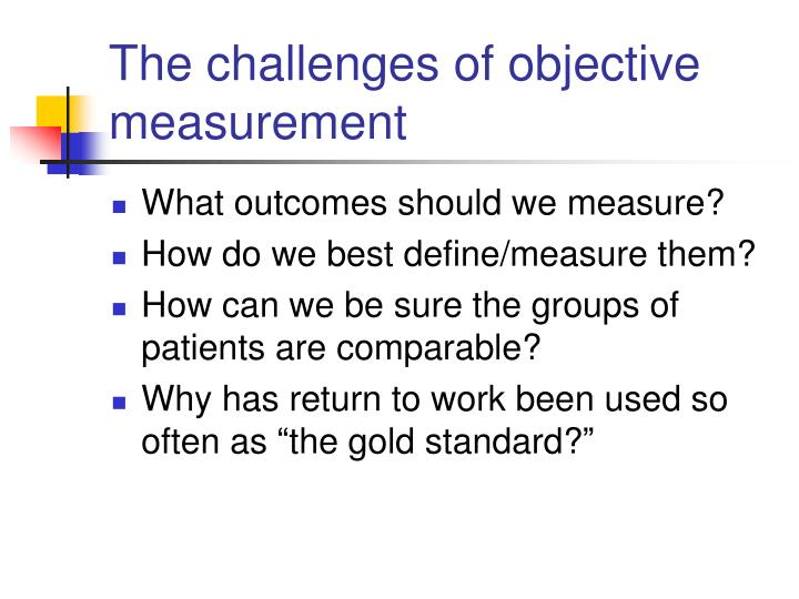 The challenges of objective measurement