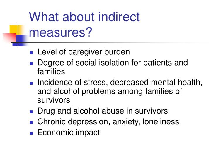 What about indirect measures?