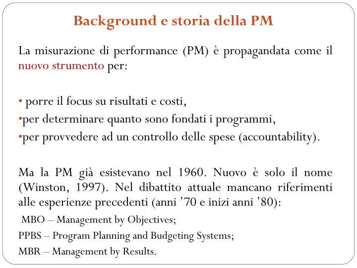 Background e storia della PM