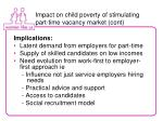 impact on child poverty of stimulating part time vacancy market cont