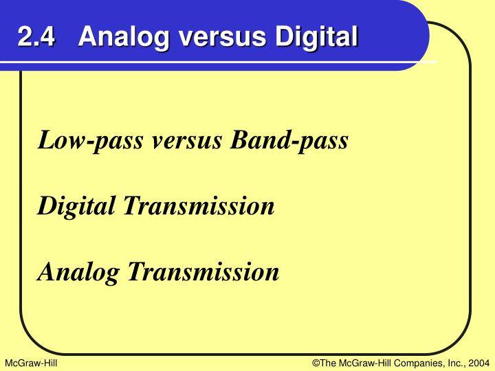 2.4   Analog versus Digital