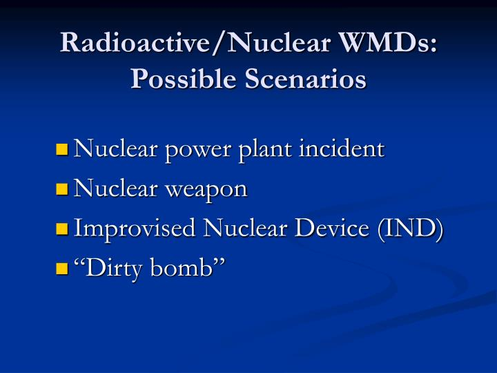 Radioactive/Nuclear WMDs: