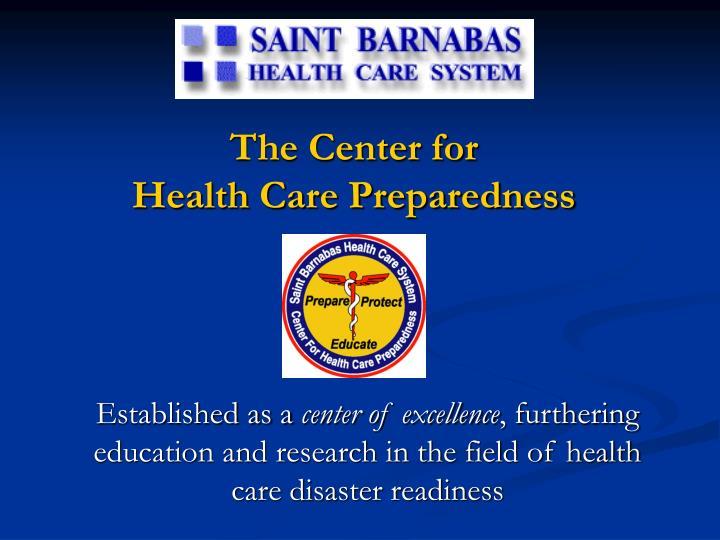 The center for health care preparedness