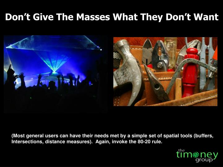 Don't Give The Masses What They Don't Want