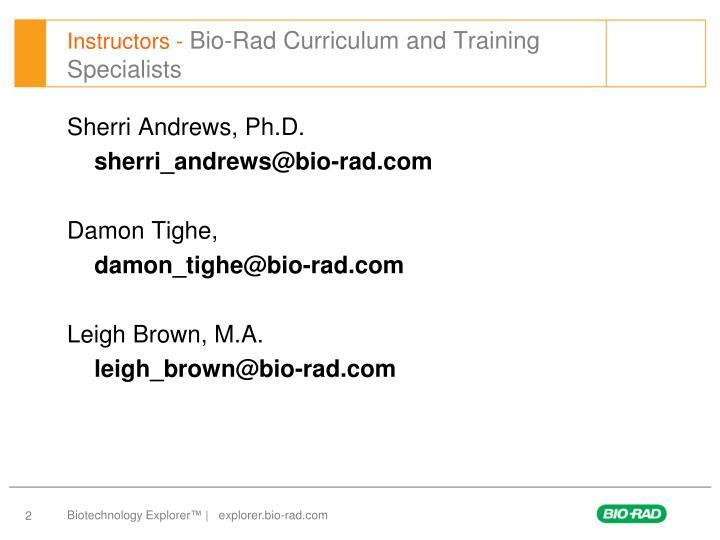 Instructors bio rad curriculum and training specialists