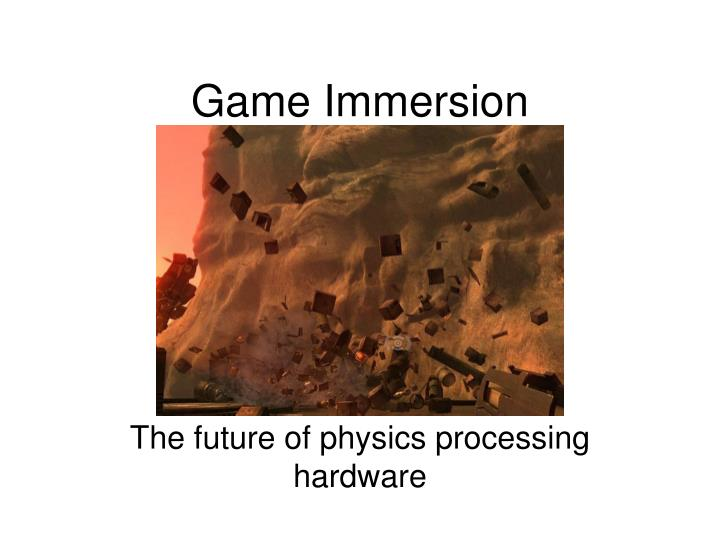 Game immersion