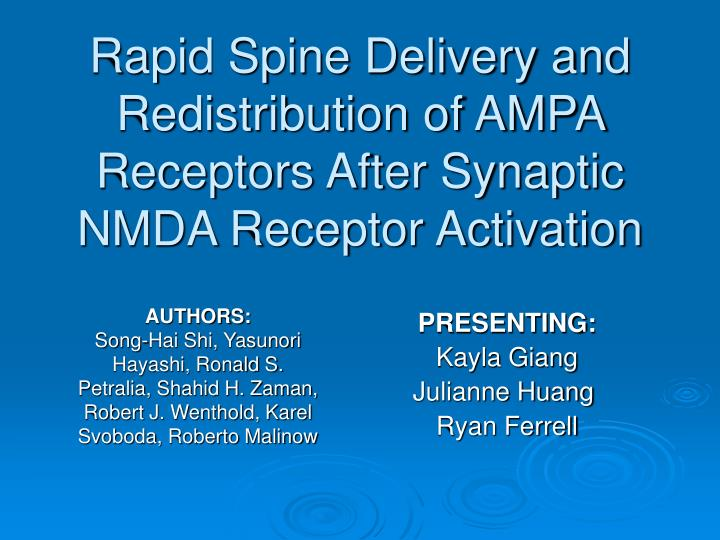 rapid spine delivery and redistribution of ampa receptors after synaptic nmda receptor activation n.