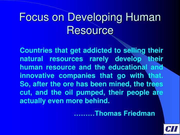 Focus on Developing Human Resource