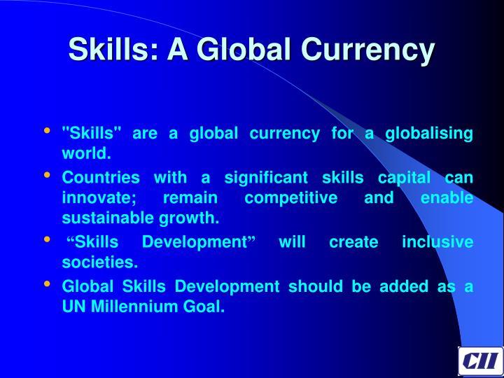 Skills: A Global Currency