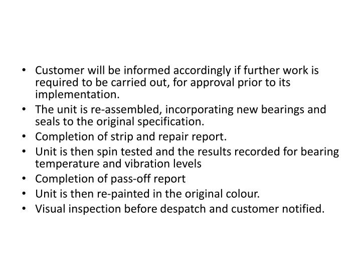 Customer will be informed accordingly if further work is required to be carried out, for approval pr...