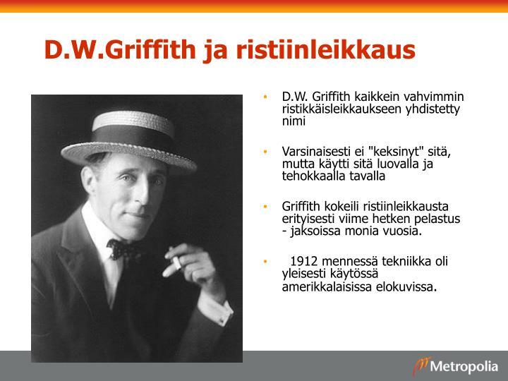 D.W. Griffith kaikkein vahvimmin ristikkäisleikkaukseen yhdistetty nimi