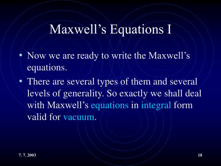 Maxwell's Equations I