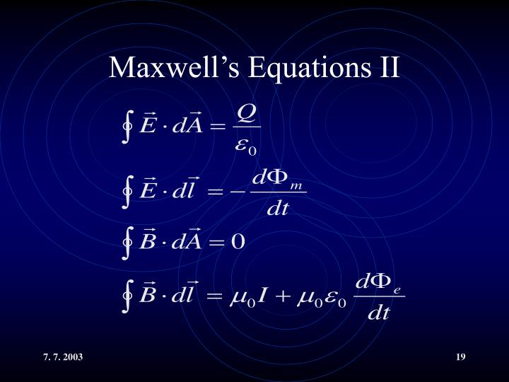 Maxwell's Equations II