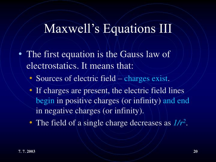 Maxwell's Equations III