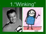 1 winking