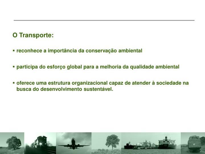 O Transporte: