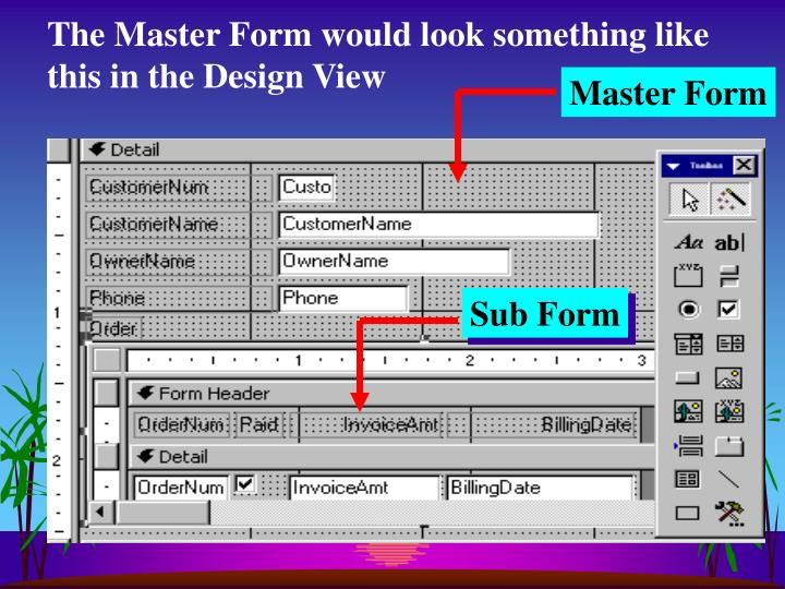 The Master Form would look something like this in the Design View